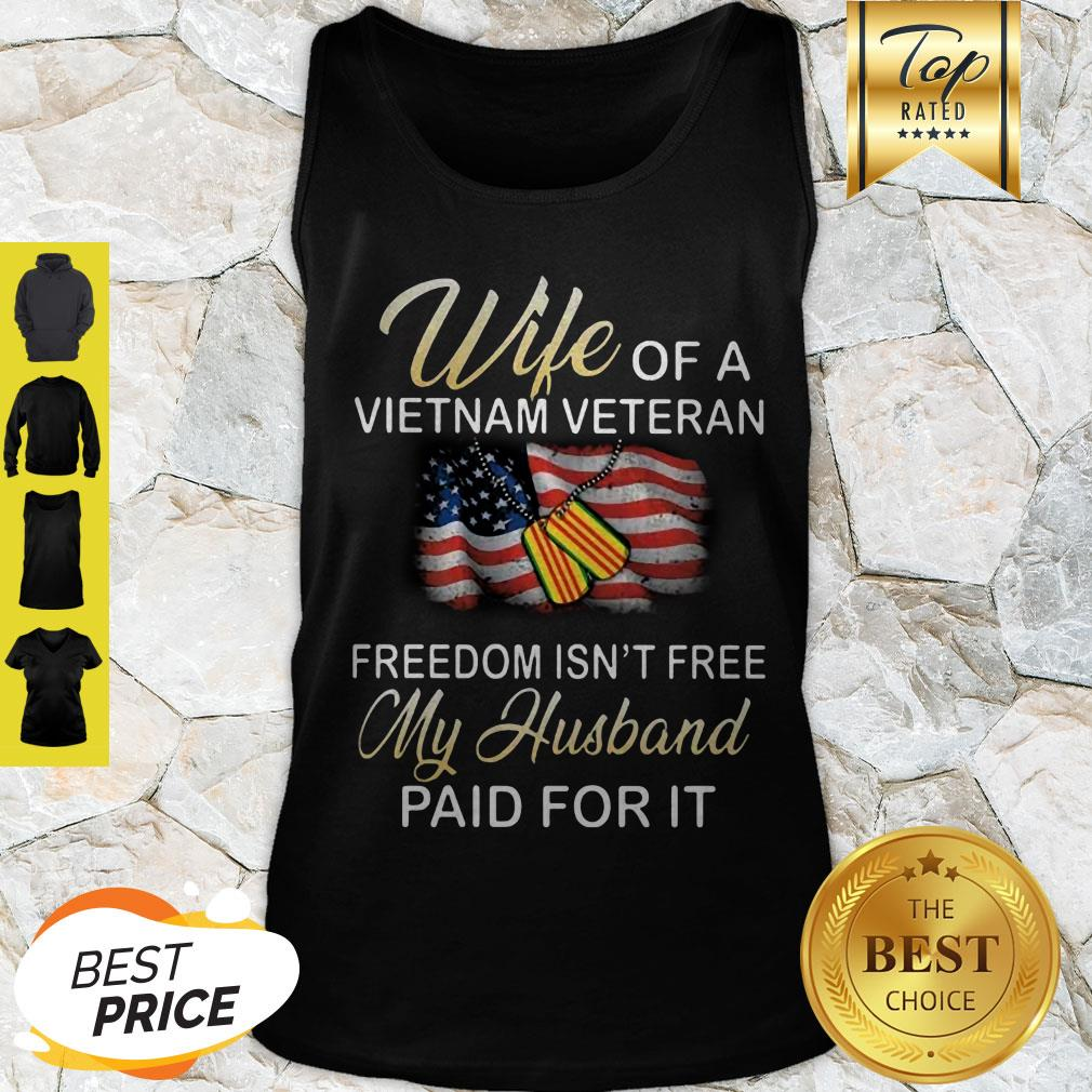Wife Of A Vietnam Veteran Freedom Isn't Free My Husband Paid For It American Flag Tank Top