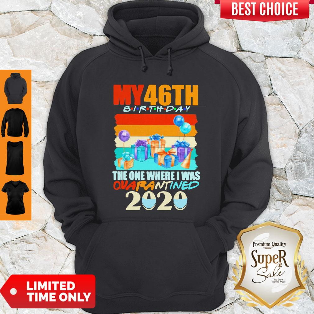 Nice My 46th Birthday The One Where I Was Quarantined 2020 Mask Vintage Hoodie