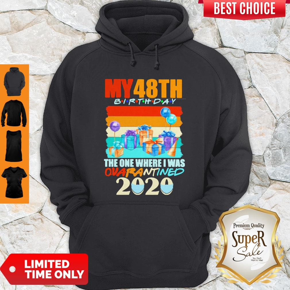 Awesome My 48th Birthday The One Where I Was Quarantined 2020 Mask Vintage Hoodie