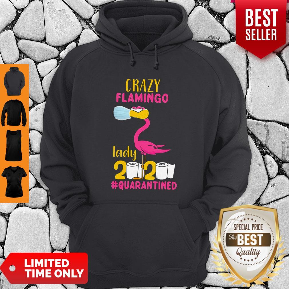 Good Original Crazy Flamingo Lady 2020 Quarantine Hoodie