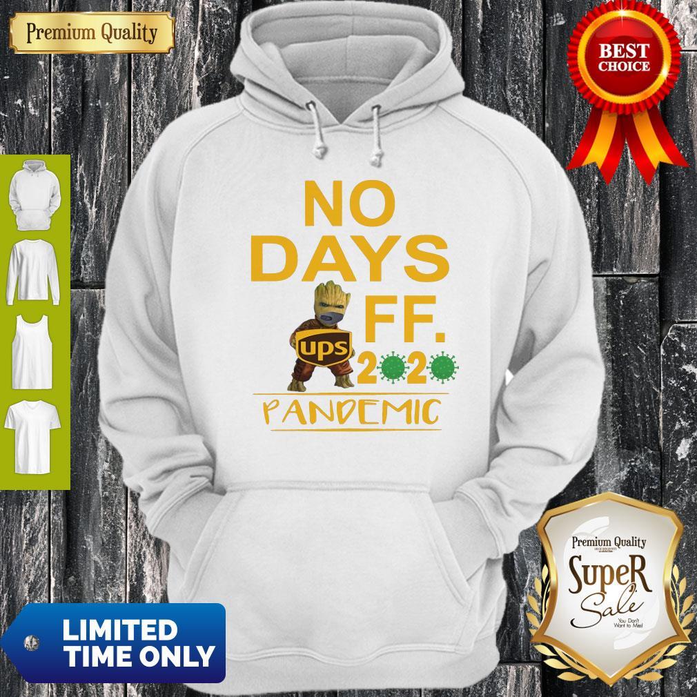Top Baby Groot Hug UPS Logo No Days Off 2020 Pandemic Hoodie