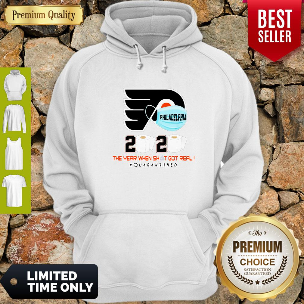 Official Philadelphia Flyers 2020 The Year When Shit Got Real Quarantined Hoodie