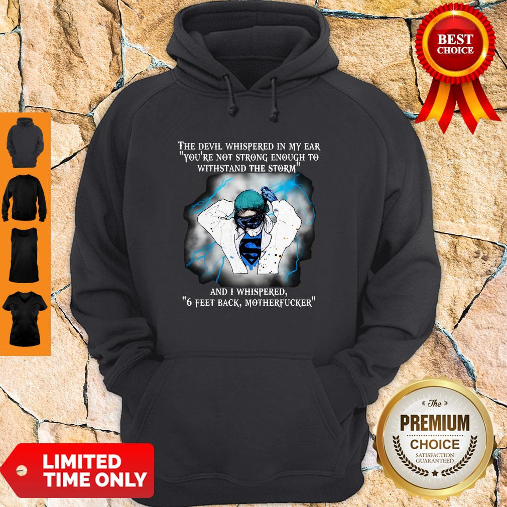 Good The Devil Whispered In My Ear 6 Feet Back Motherfucker Classic Hoodie