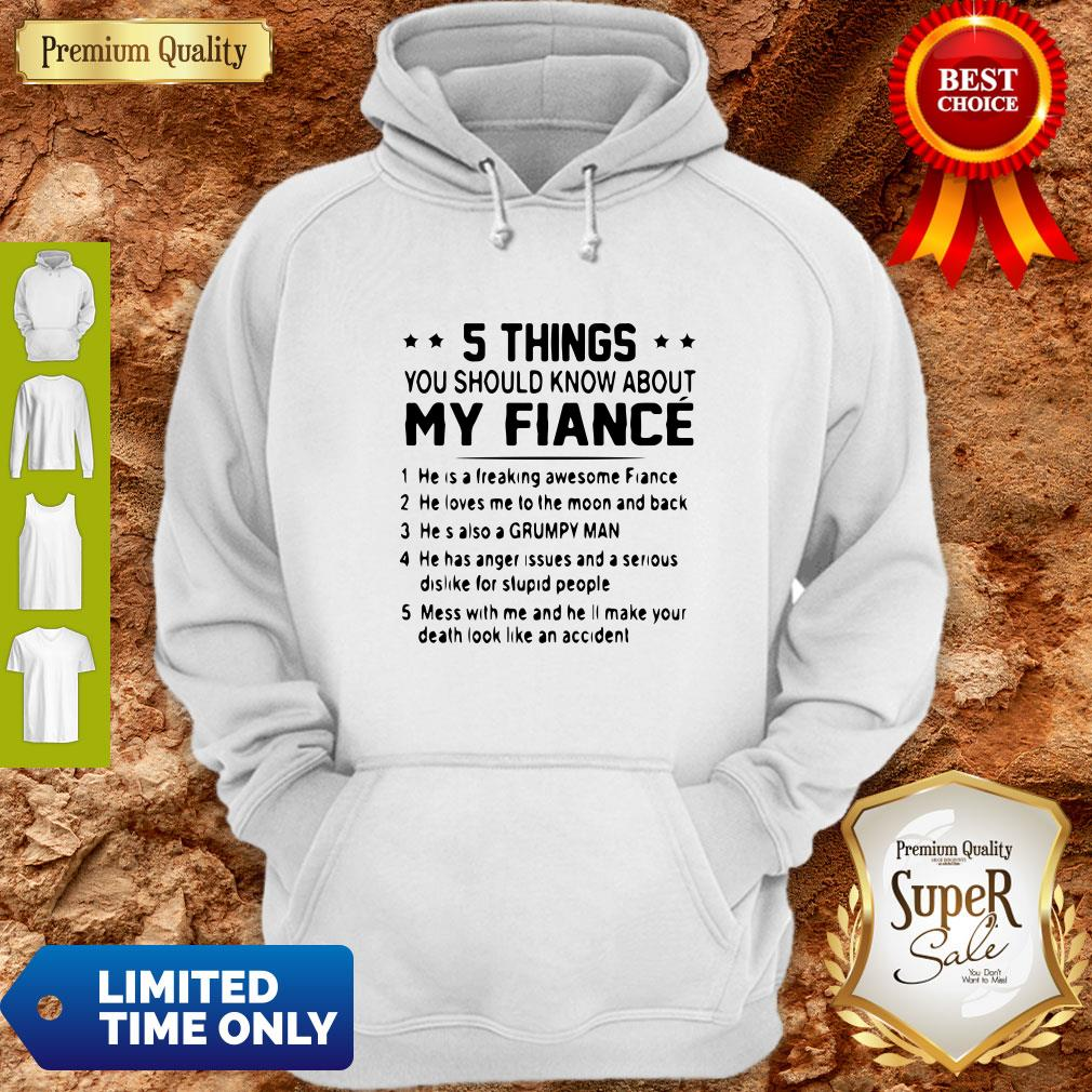 Official 5 Things You Should Know About My Fiance Hoodie