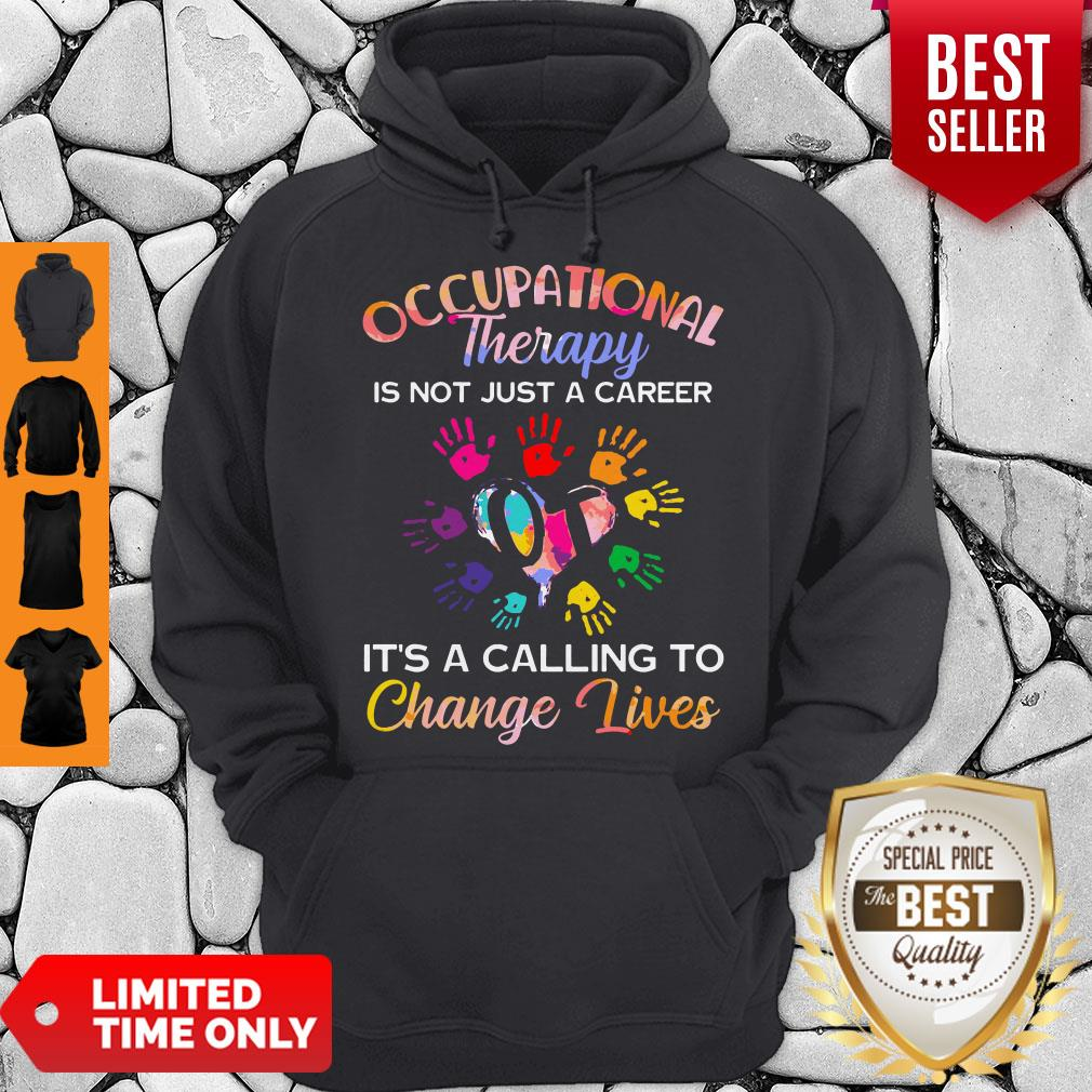 Nice Occupational Therapy It's Calling To Change Lives Hoodie