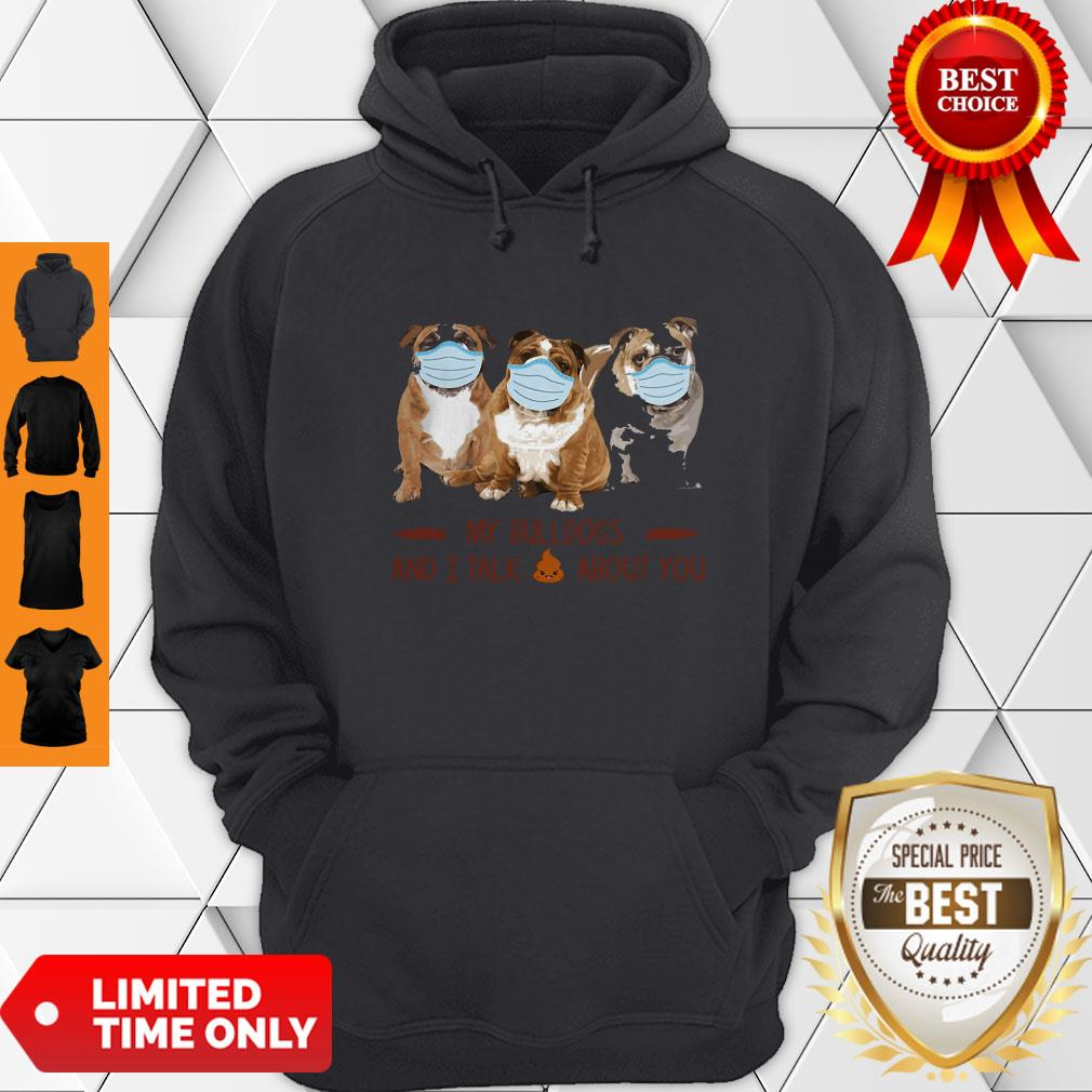 Premium My Bulldogs And I Talk About You Hoodie
