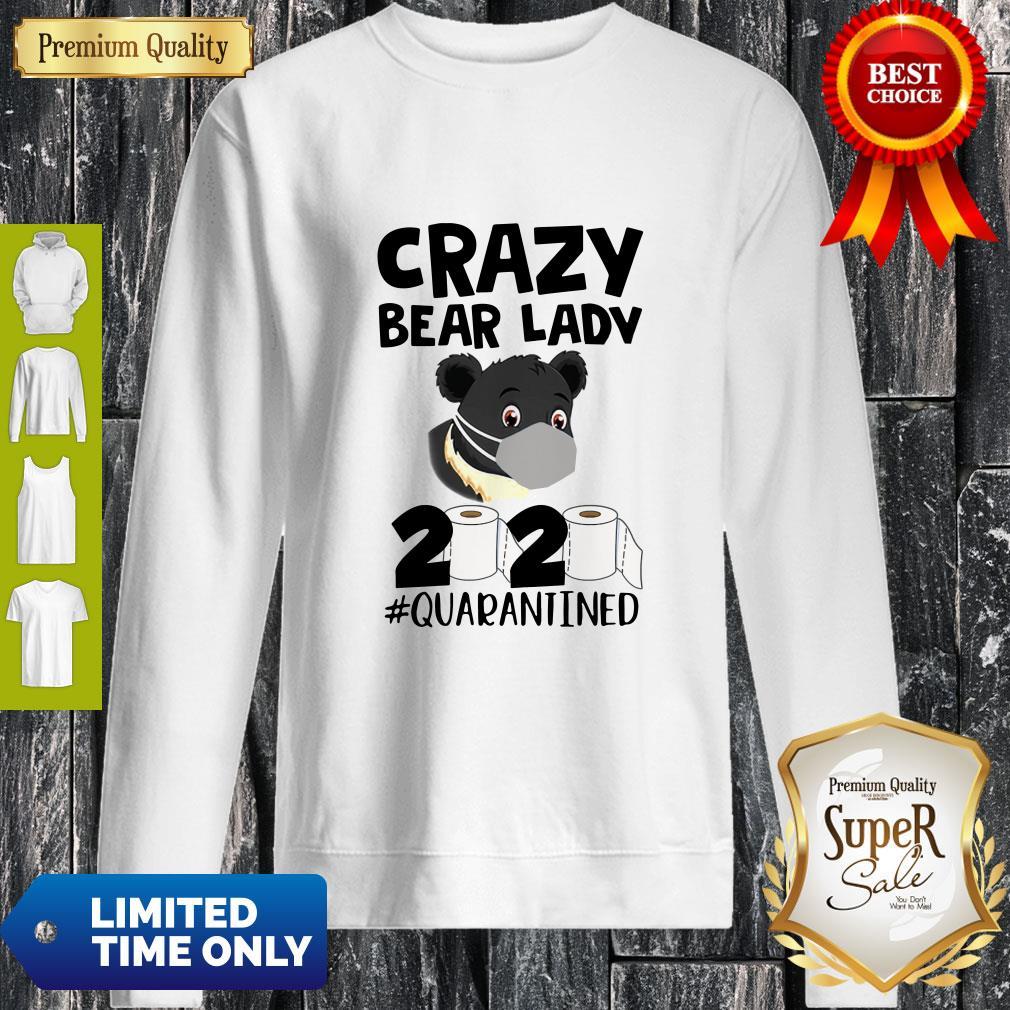 Nice Crazy Bear Lady 2020 Quarantined Coronavirus Sweatshirt