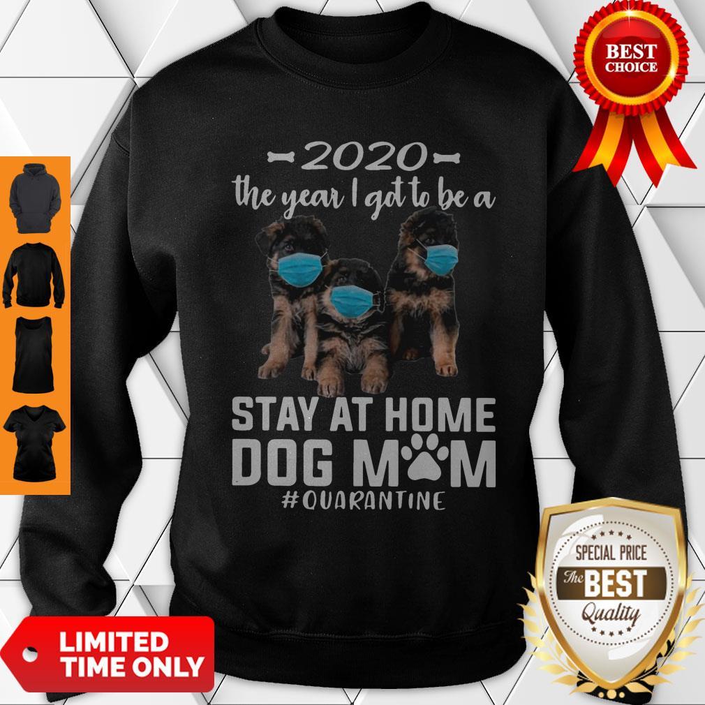 Nice 2020 The Year I Got To Be A Stay At Home Companion Dog Mom Quarantine Sweatshirt
