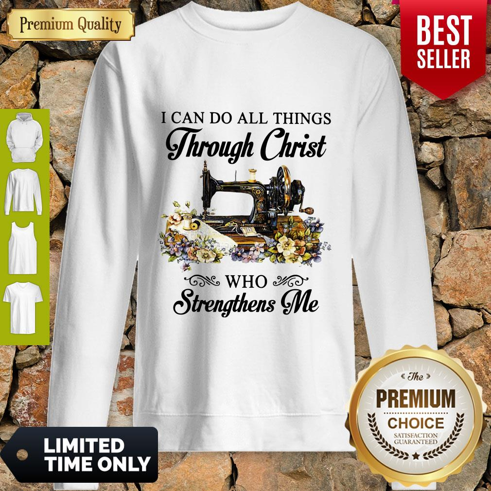 Top Sewing I Can Do All Things Through Christ Who Strengthens Me Sweatshirt