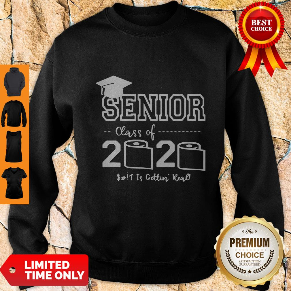 Awesome Senior Class Of 2020 Shit Is Gettin Real Graduate Sweatshirt