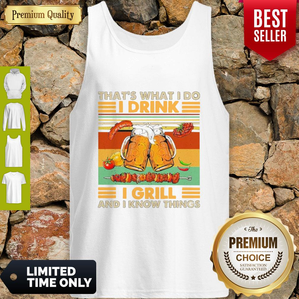 Nice Beer That's What I Do I Drink I Grill And I Know Things Vintage Tank Top