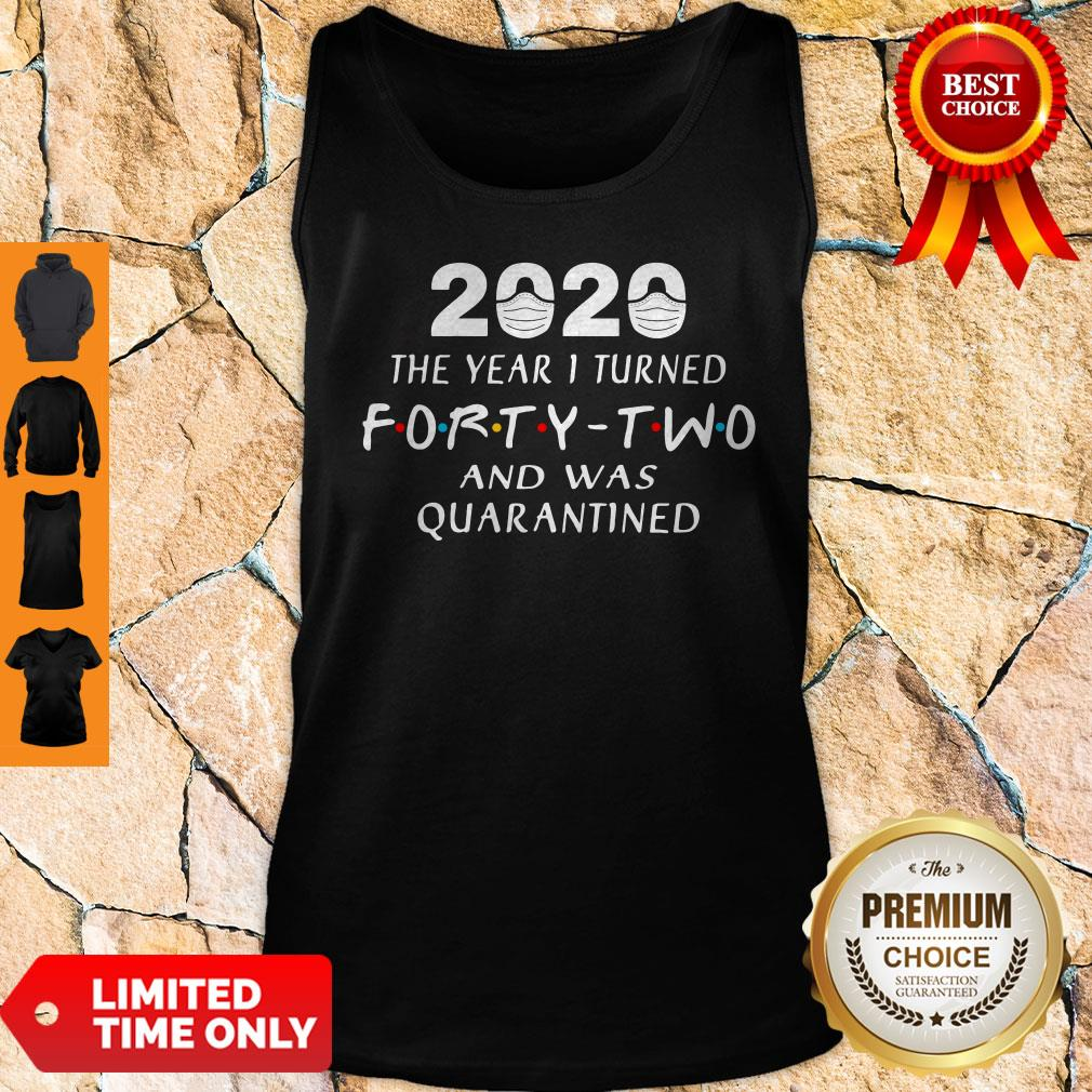 Official 2020 Mask The Year 1 Turned Forty Two And Was Quarantined Tank Top