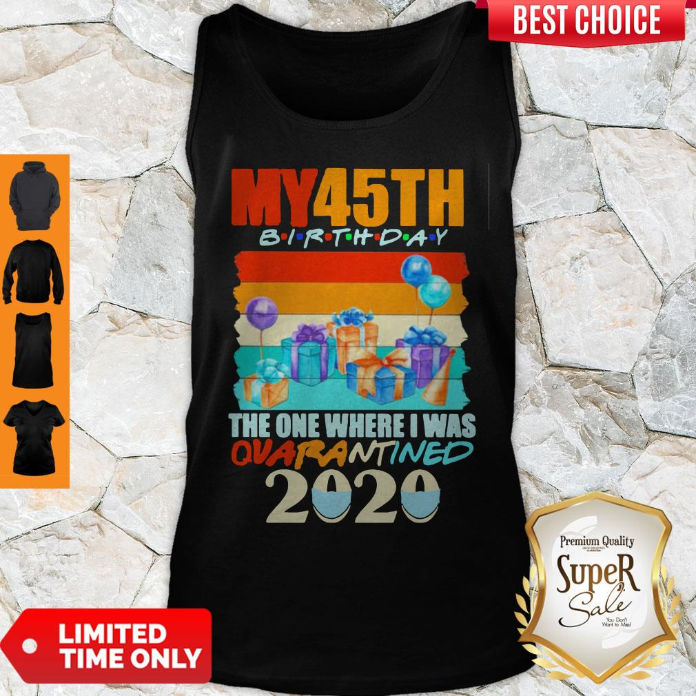 Official My 45th Birthday The One Where I Was Quarantined 2020 Mask Vintage Tank Top