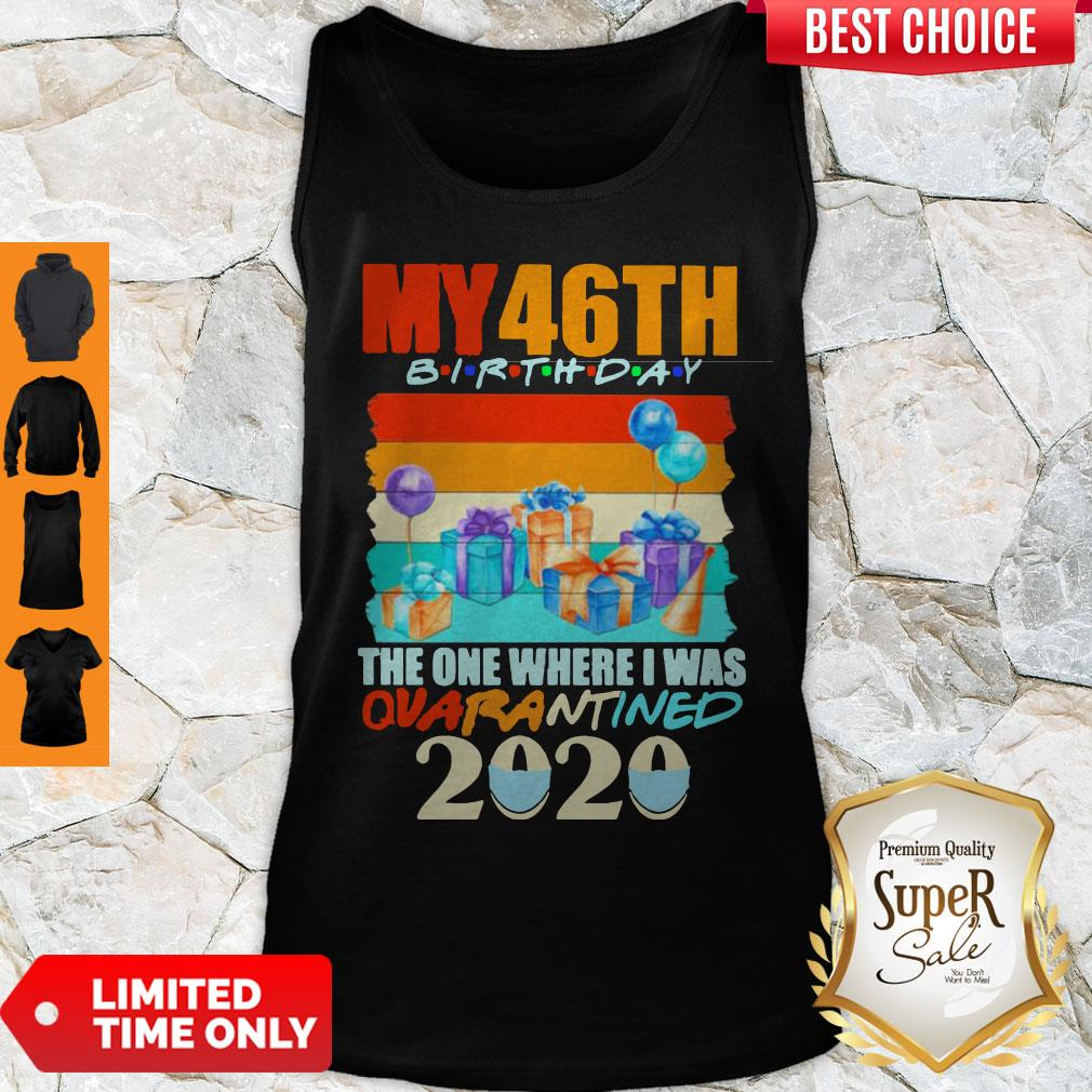 Nice My 46th Birthday The One Where I Was Quarantined 2020 Mask Vintage Tank Top