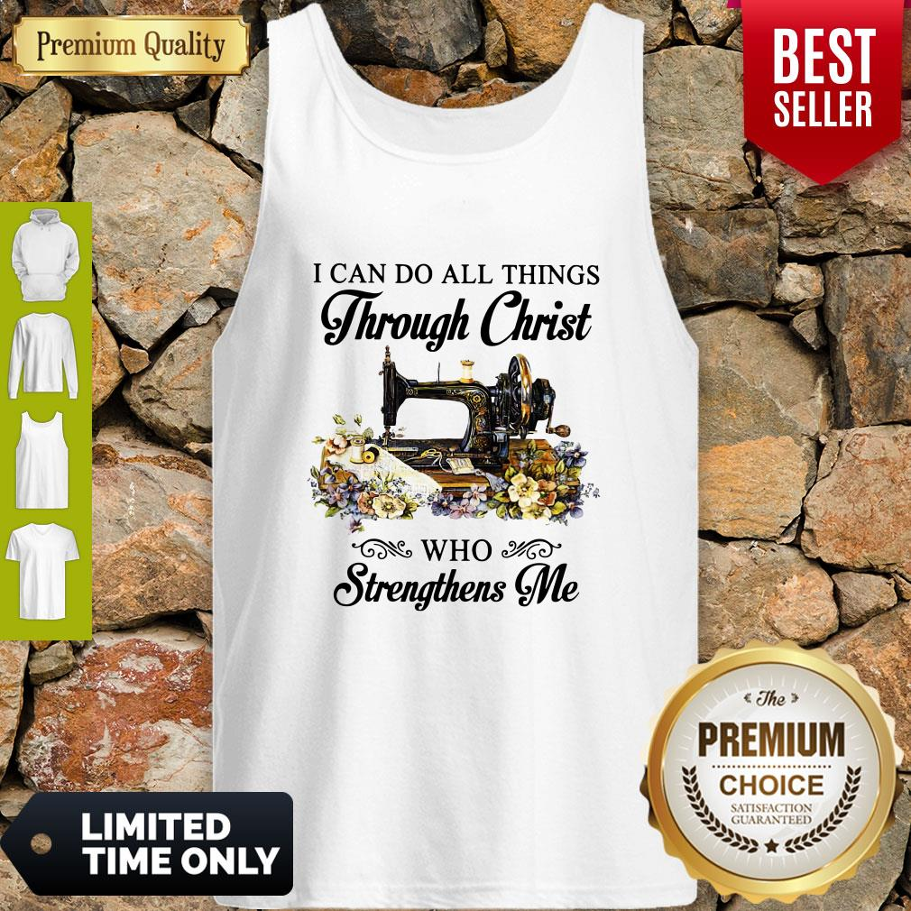 Top Sewing I Can Do All Things Through Christ Who Strengthens Me Tank Top