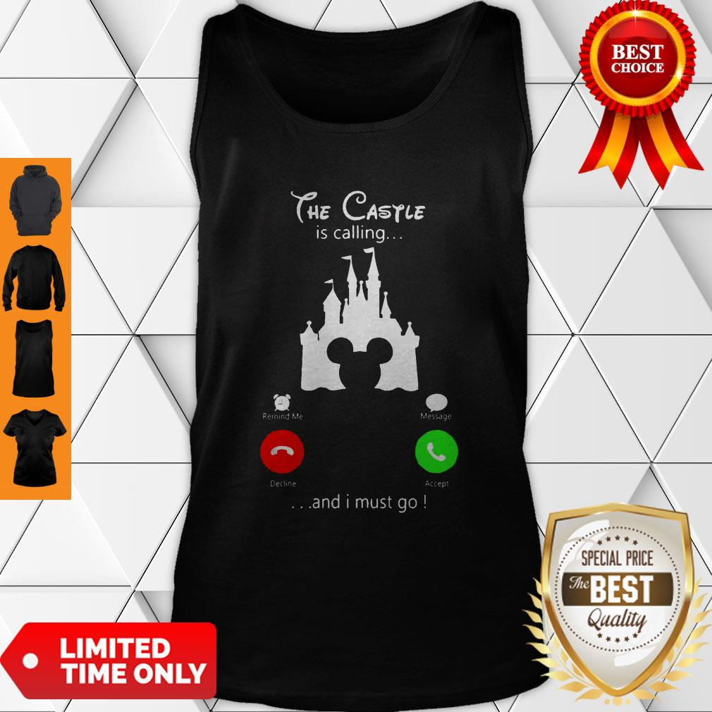Premium Disney The Castle Is Calling And I Must Go Tank Top