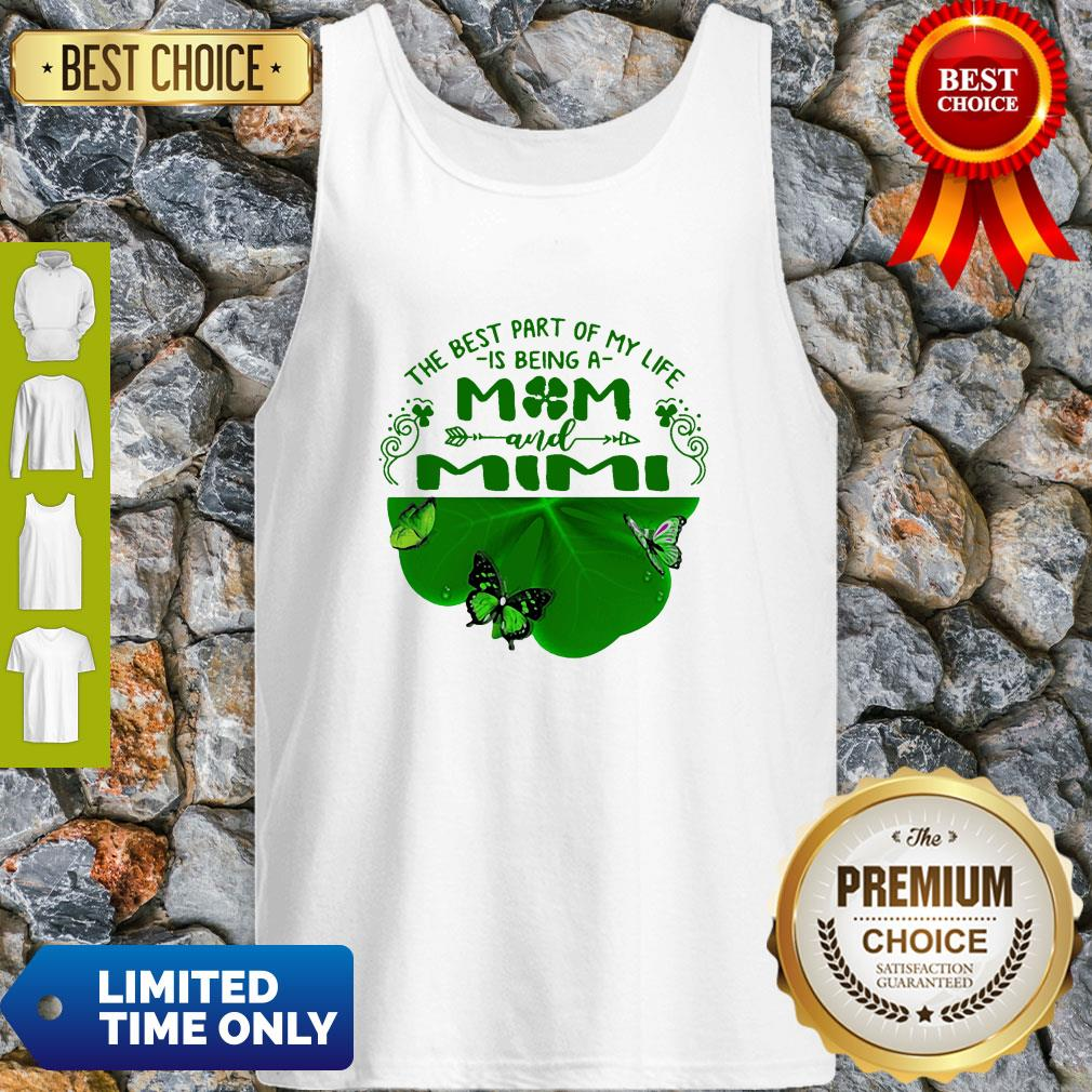 Good Butterfly The Best Part Of My Life Is Being A Mom And Mimi Tank Top