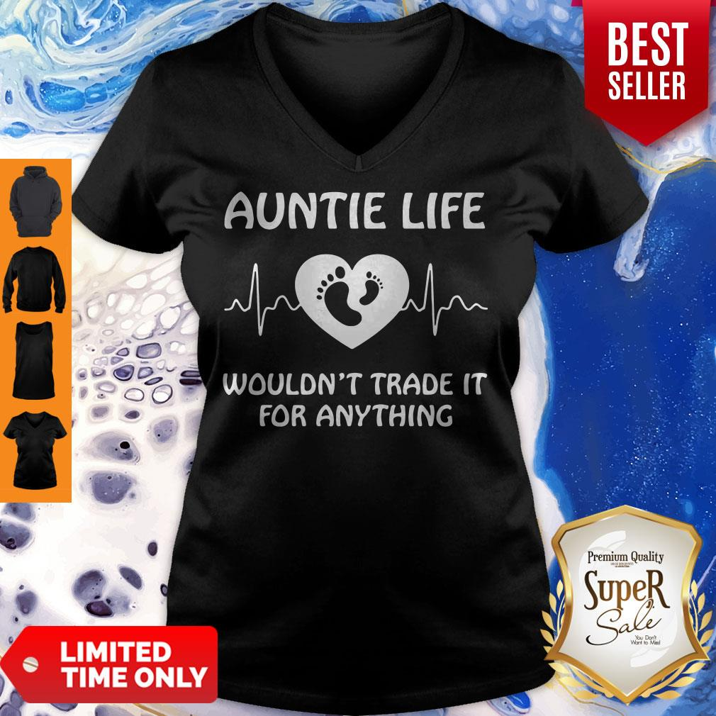 Premium Auntie Life Wouldnt Trade It For Anything V-neck