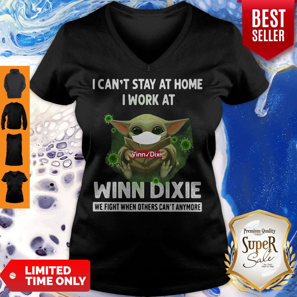 Top Baby Yoda Hug Winn Dixie I Cant Stay Home I Work At We Fight When Others Cant Anymore V-neck