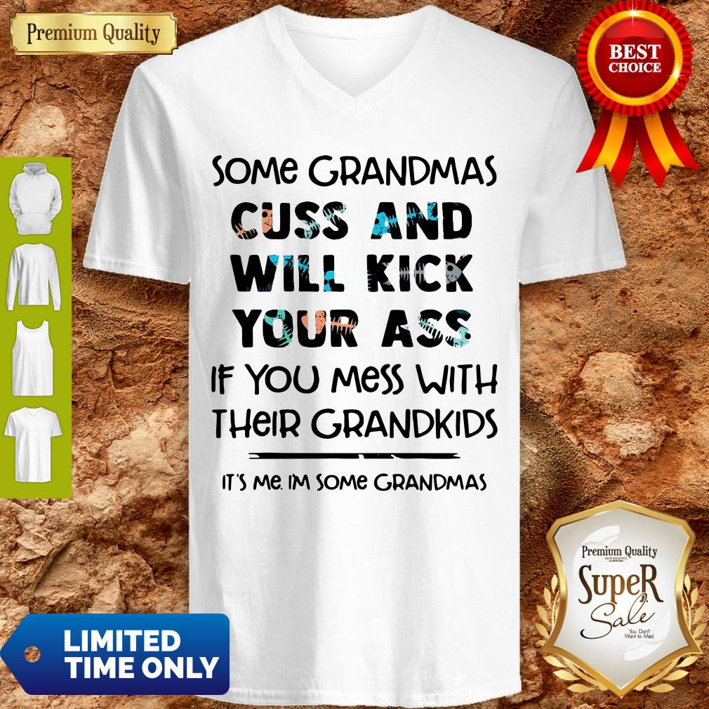 Nice Some Grandmas Cuss And Will Kick Your Ass If You Mess With Their Grandkids V-neck