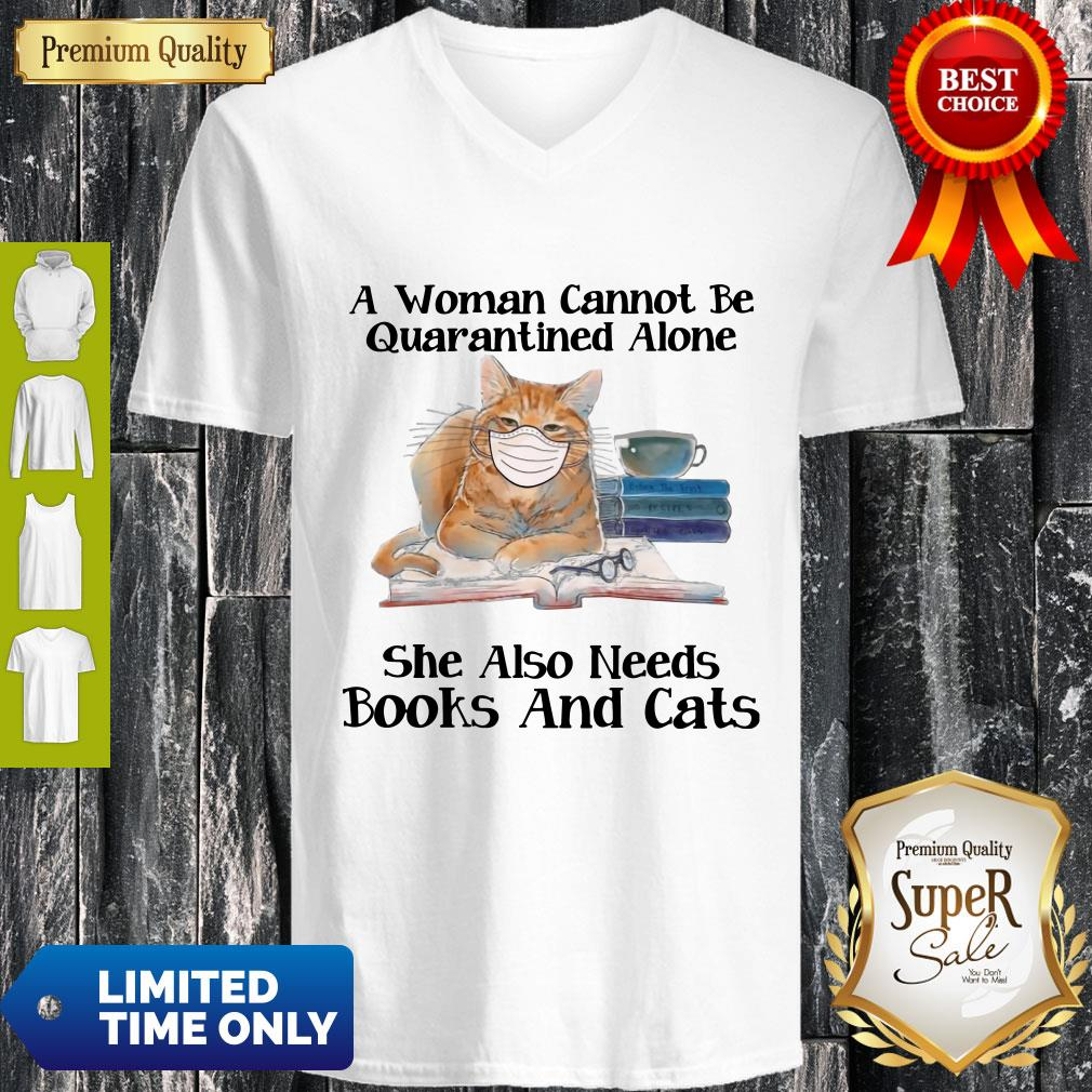 Nice A Woman Can Not Be Quarantined Alone Books And Cats Coronavirus V-neck