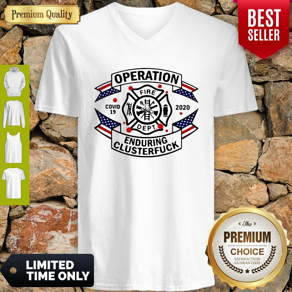 Top FIRE DEPT Operation Covid 19 2020 Enduring Clusterfuck V-neck