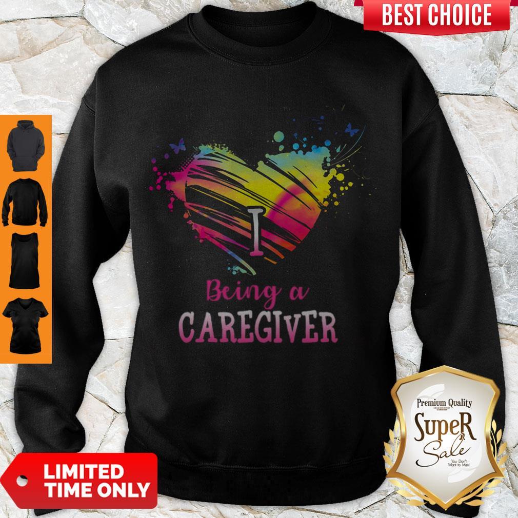 Good Heart I Being A Caregiver Sweatshirt