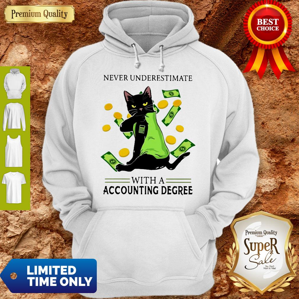 Top Official Never Underestimate A Cat Mom With A Accounting Degree Hoodie