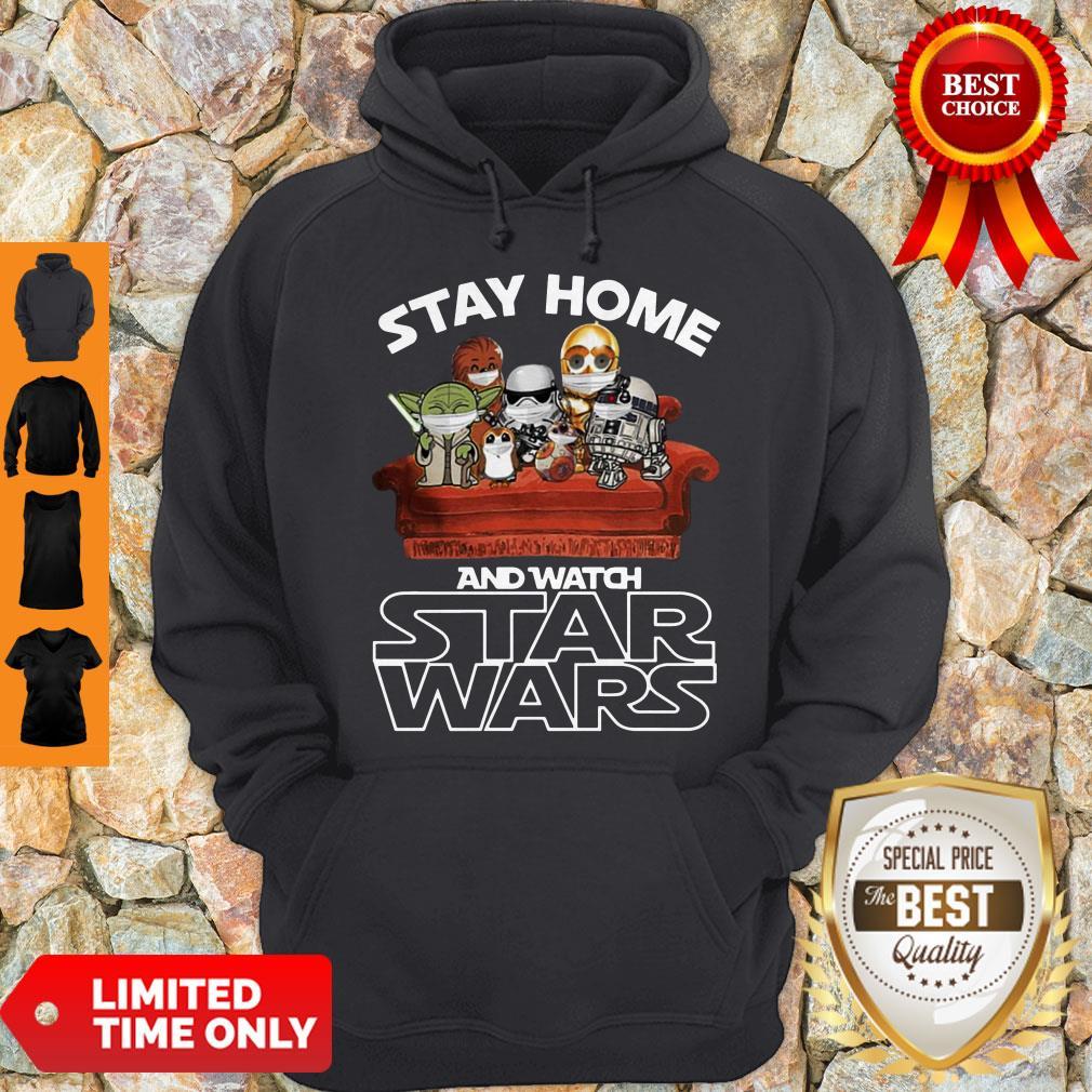 Nice Stay Home And Watch Star Wars Hoodie