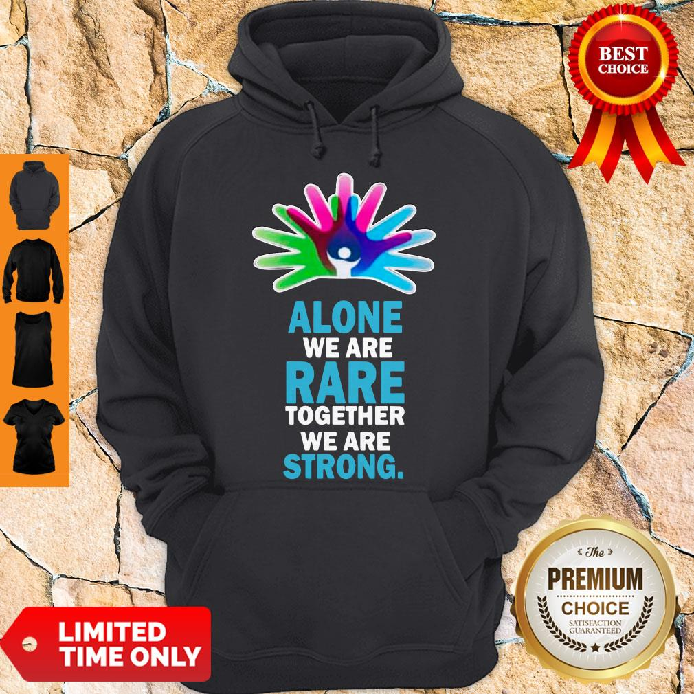 Nice Alone We Are Rare Together We Are Strong Hoodie