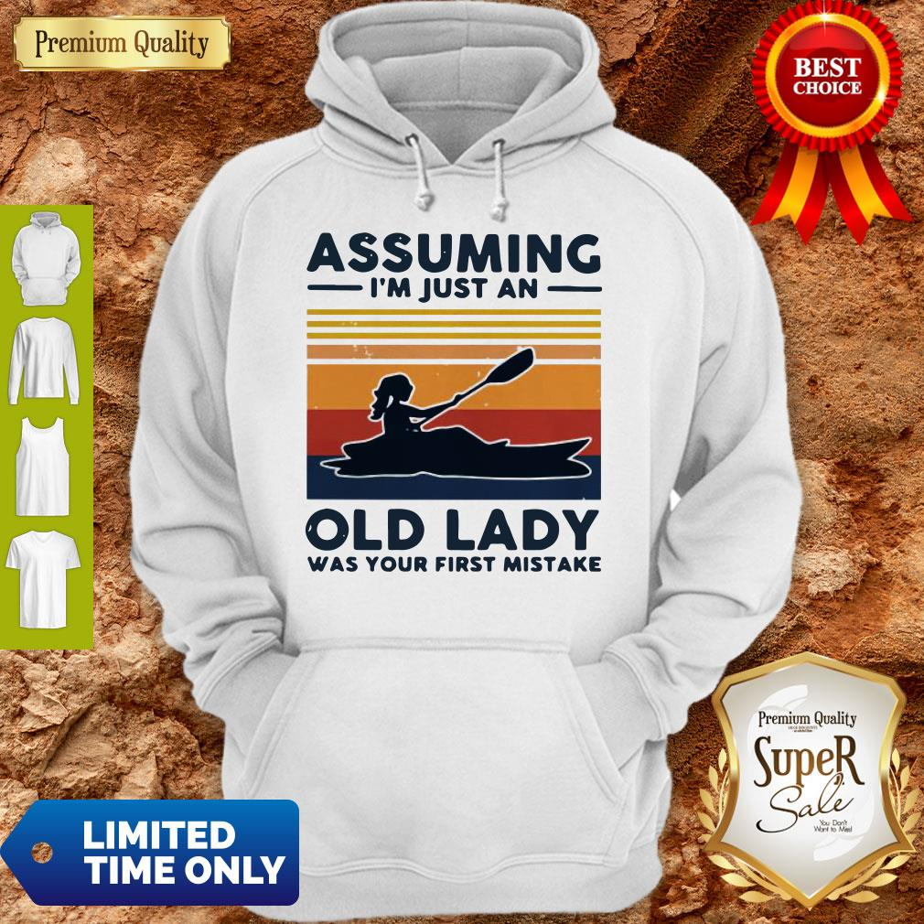Awesome Rowing Assuming I'm Just An Old Lady Was Your First Mistake Vintage Hoodie
