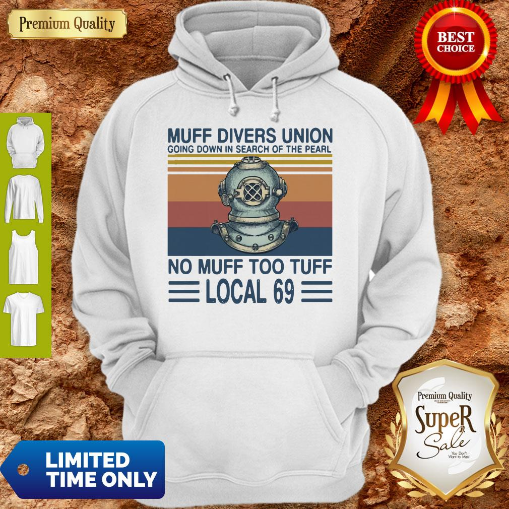 Top Muff Divers Union Going Down In Search Of The Pearl No Muff Too Tuff Local 69 Vintage Hoodie