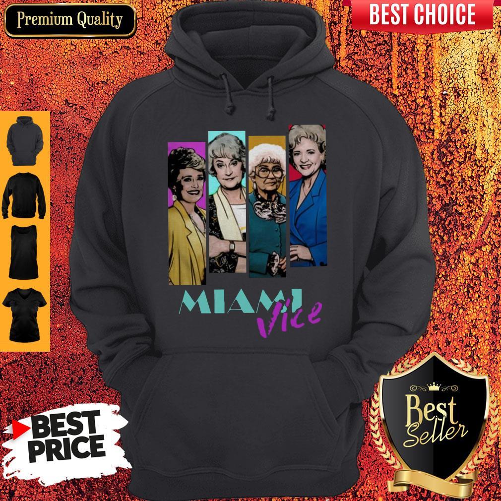 Nice The Golden Girls Miami Vice Hoodie