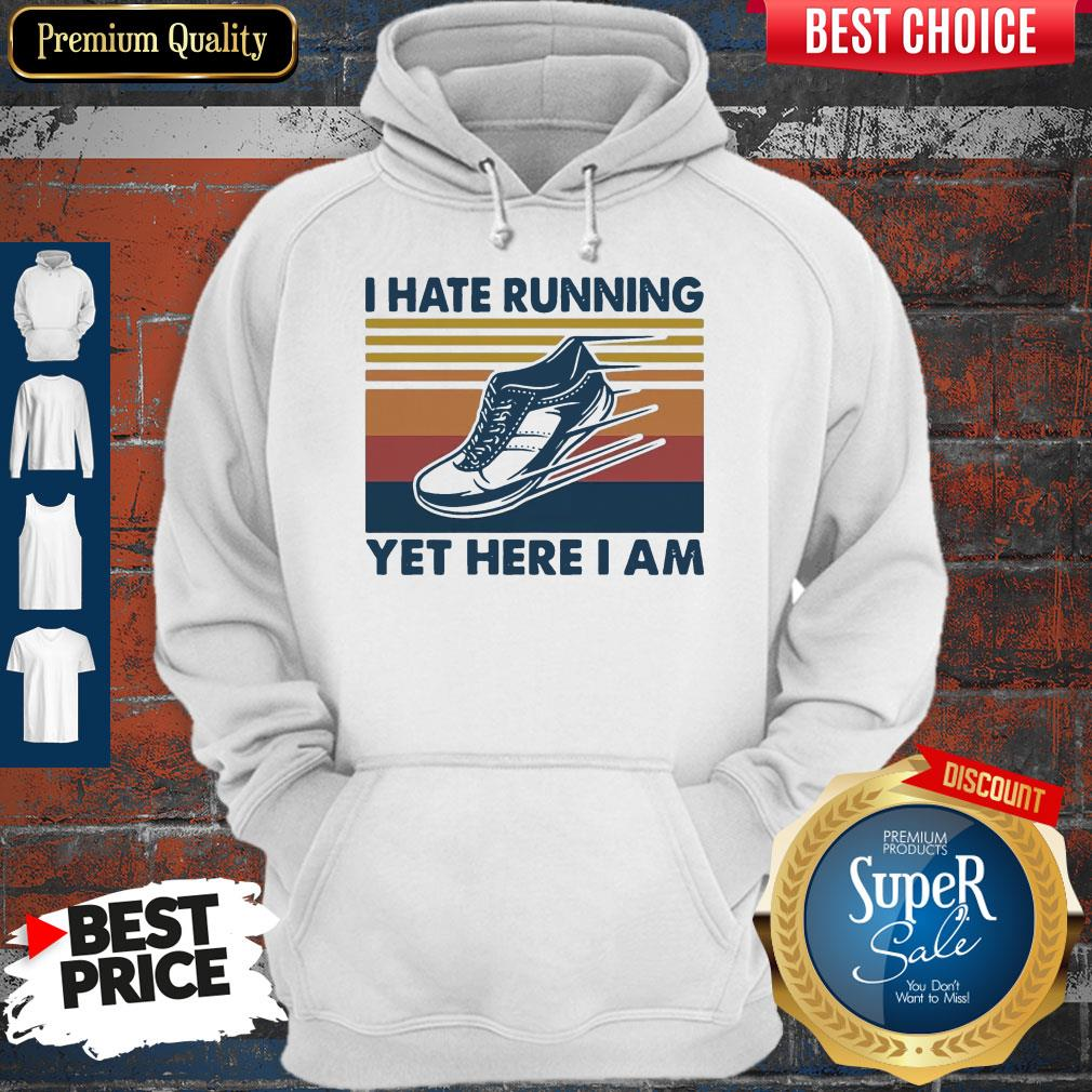 Perfect I Hate Running Yet Here I Am Vintage Hoodie