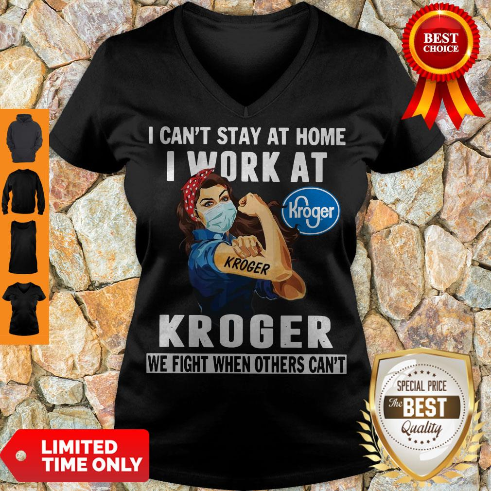 Strong Woman Face Mask I Can't Stay At Home I Work At Kroger We Fight When Others Can't V-neck