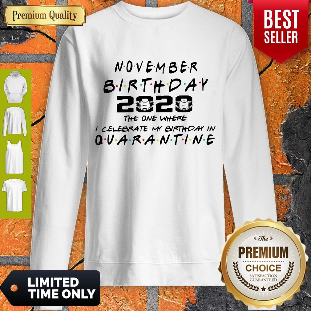 Premium November Birthday 2020 The One Where I Celebrate My Birthday In Quarantine Sweatshirt