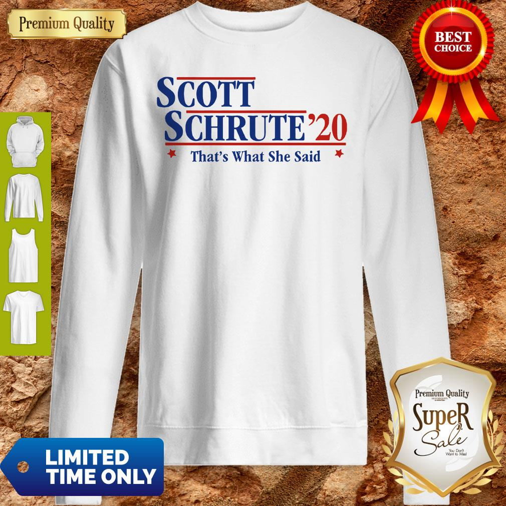 Official Scott Schrute'20 That's What She Said Sweatshirt