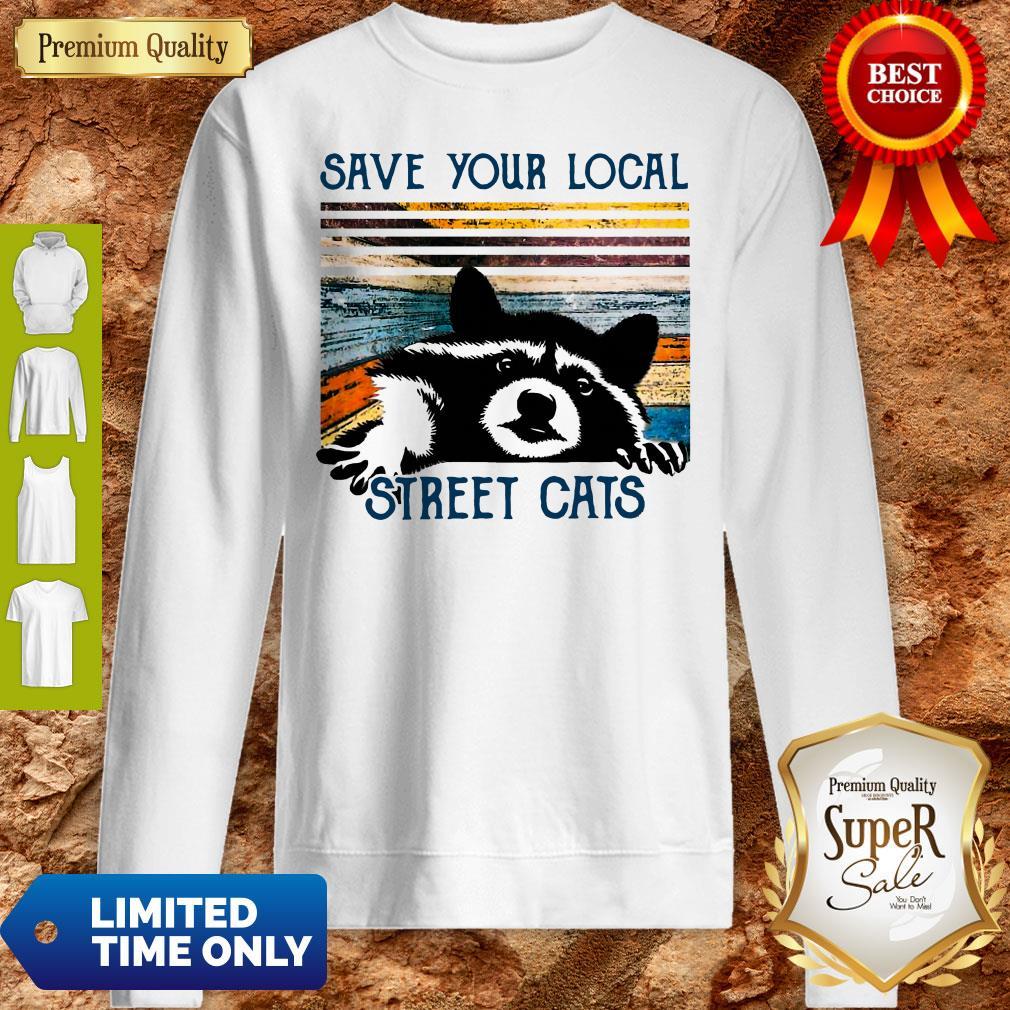 Premium Save Your Local Street Cats Vintage Sweatshirt