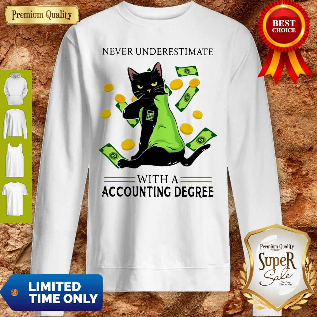 Top Official Never Underestimate A Cat Mom With A Accounting Degree Sweatshirt