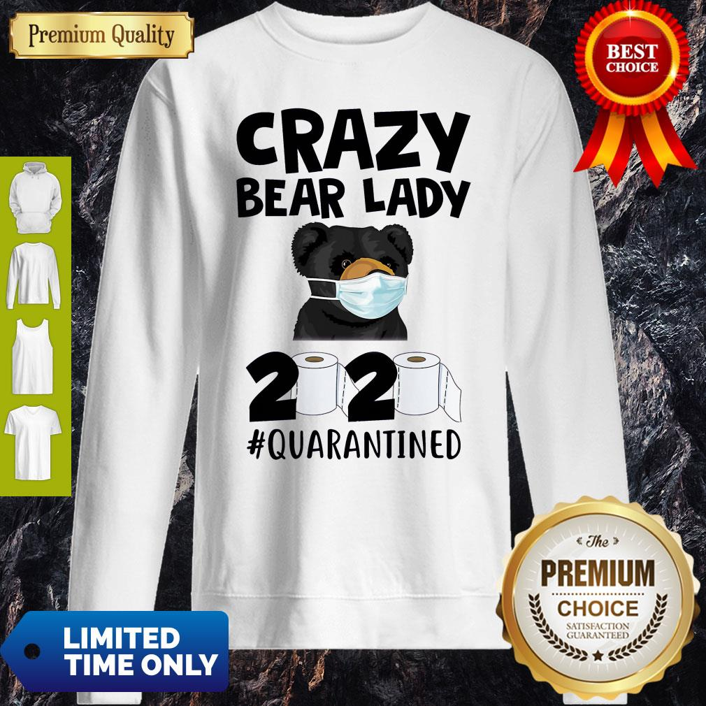 Top Official Crazy Bear Lazy Face Mask 2020 Toilet Paper Quarantined Sweatshirt