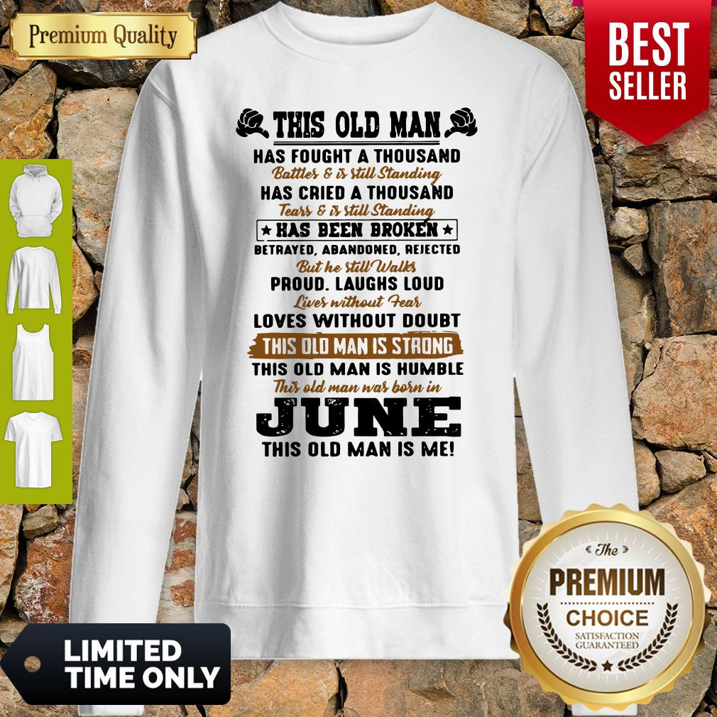 Nice This Old Man Has Fought A Thousand Sweatshirt