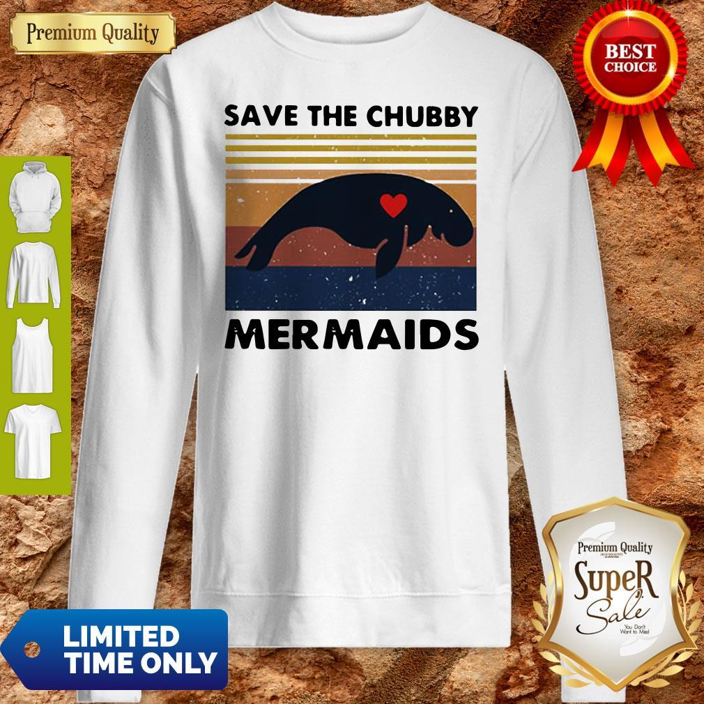 Premium Save The Chubby Mermaids Vintage Sweatshirt