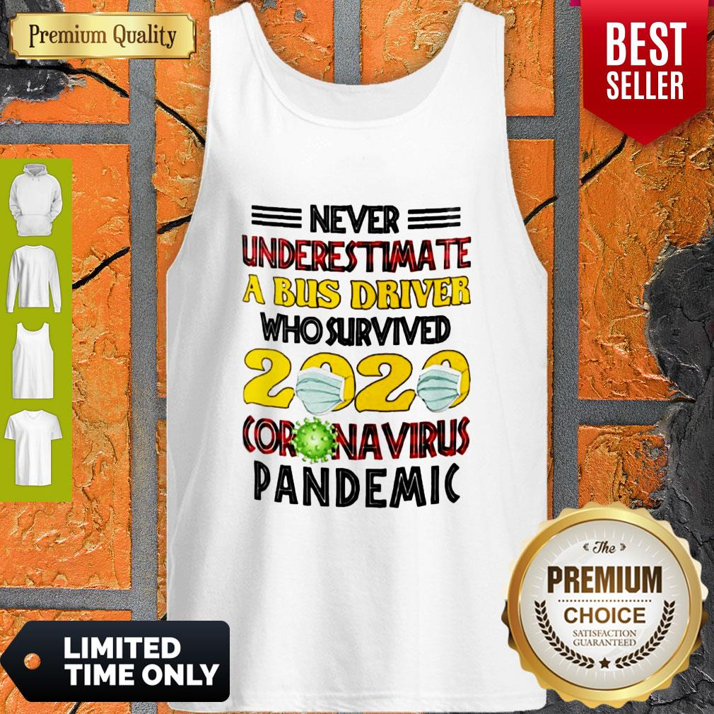 Nice Never Underestimate A Bus Driver Who Survived 2020 Coronavirus Pandemic Tank Top