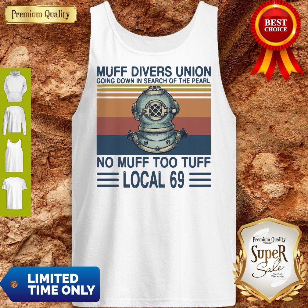 Top Muff Divers Union Going Down In Search Of The Pearl No Muff Too Tuff Local 69 Vintage Tank Top