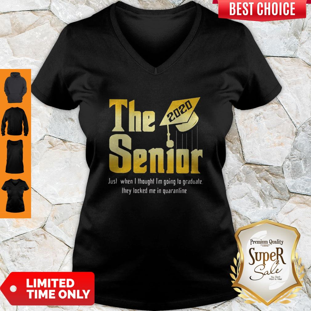 Good The Senior Just When I Thought I Am Going To Graduate They Locked Me In Quarantine V-neck