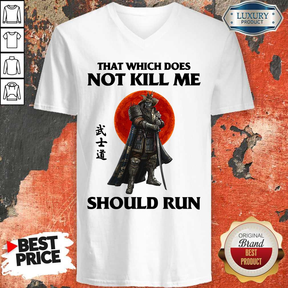 Funny Samurai That Which Does Not Kill Me Should Run V-neck