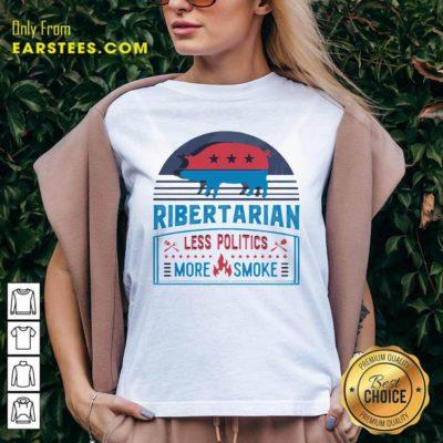 Good Ribertarian Less Politics More Smoke BBQ V-neck - Design By Earstees.com