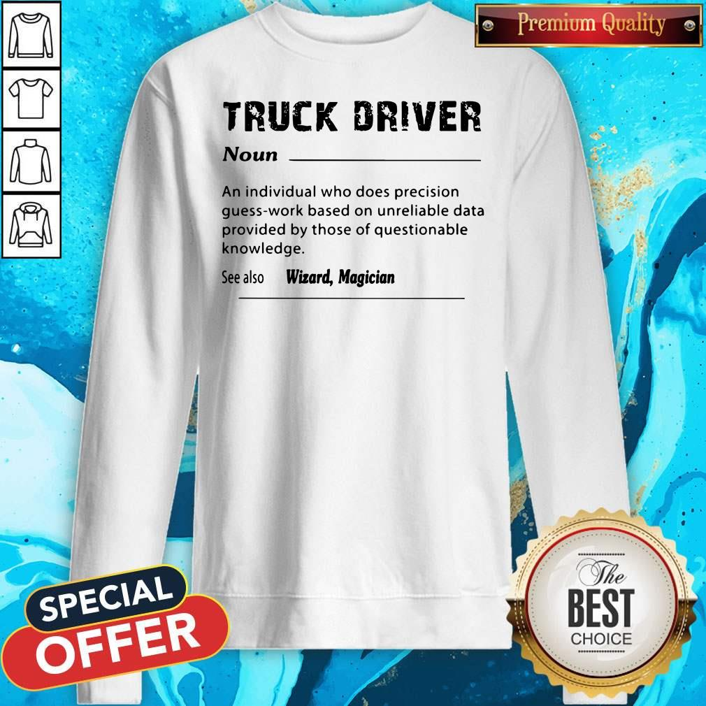 Good Truck Driver Definition See Also Wizard Magician Sweatshirt