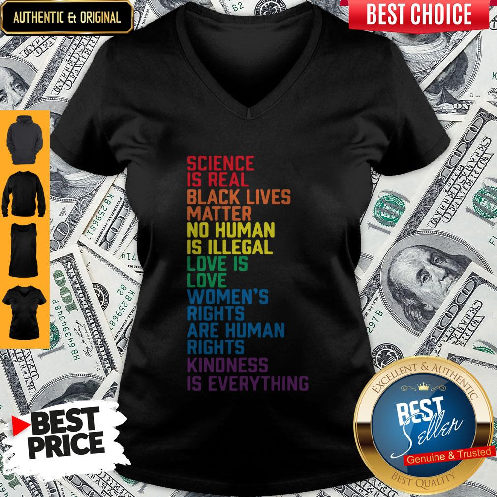 Nice Science Is Real Black Lives Matter Women's Rights Kindness Is Everything LGBT V-neck