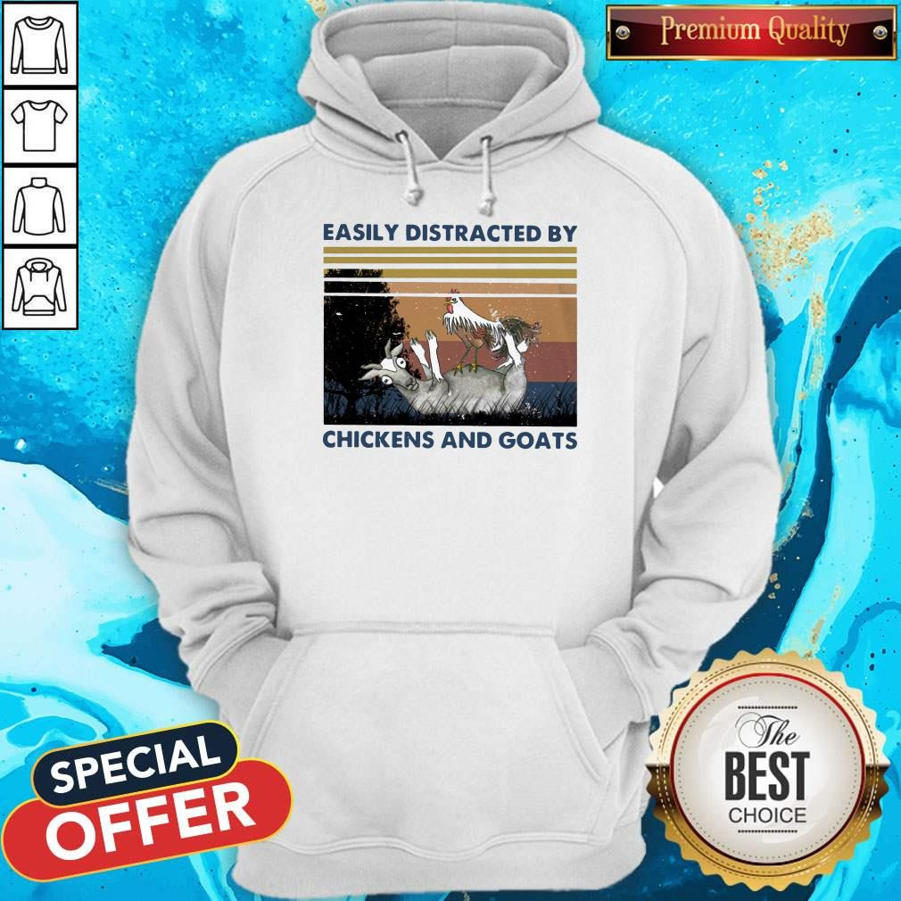 Official Easily Distracted By Chickens And Goats Vintage Hoodie